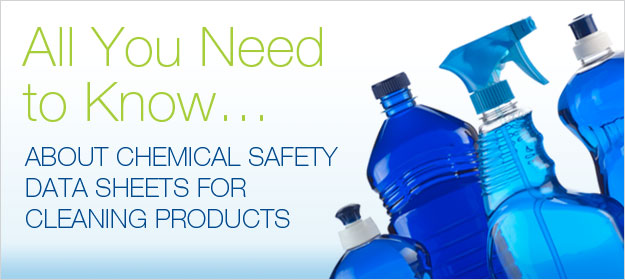 Chemical Safety Data Sheets for Cleaning Products: All You Need to Know