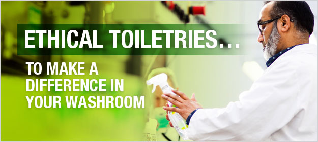 ethical toiletries to make a difference in your washroom