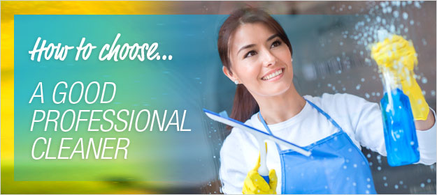 How to Choose a Good Professional Cleaner