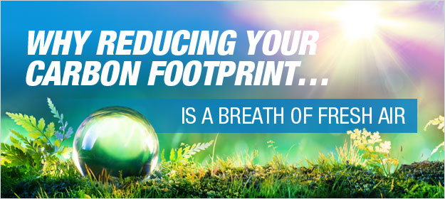 Why Reducing your Carbon Footprint is a Breath of Fresh Air