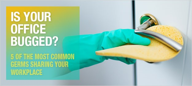 Is your office bugged? 5 of the most common germs sharing your workspace