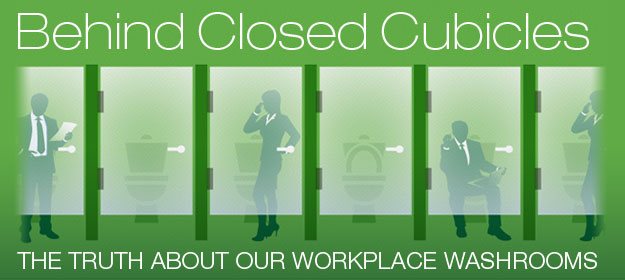 Behind Closed Cubicles: The Truth About Our Workplace Washrooms [Infographic]