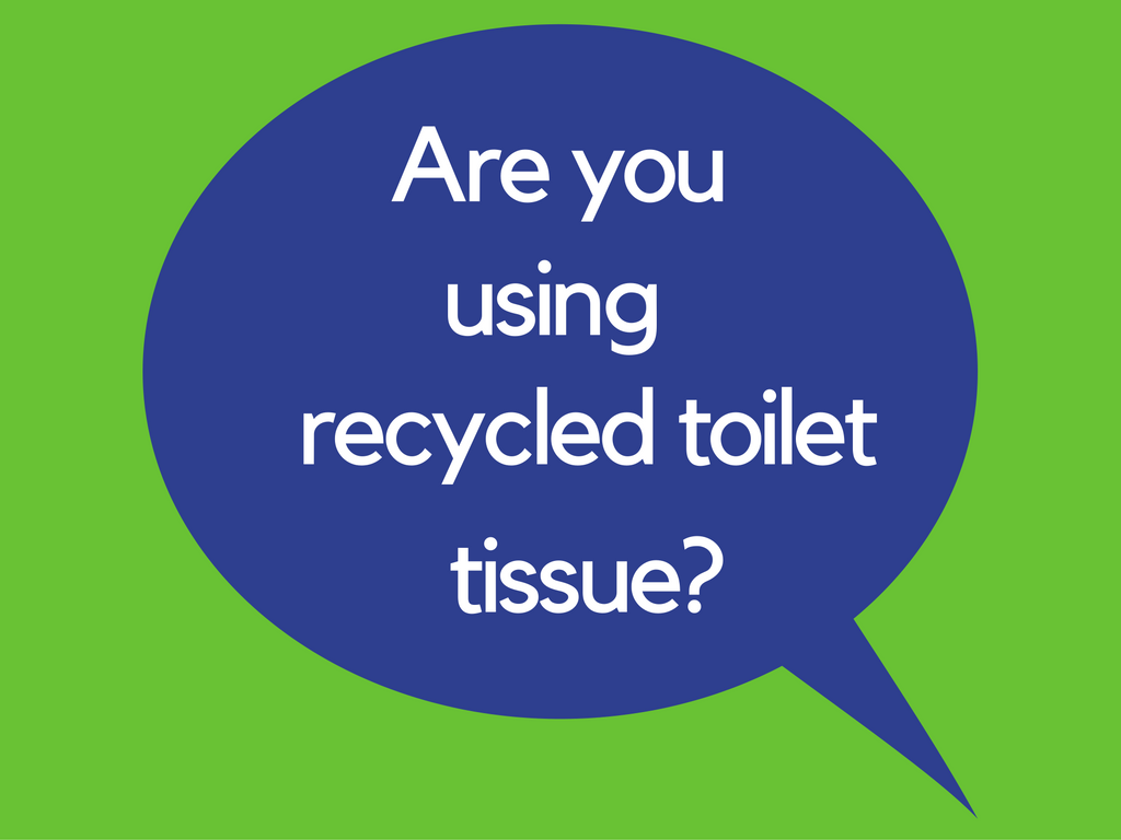 Are You Using Recycled Toilet Tissue?