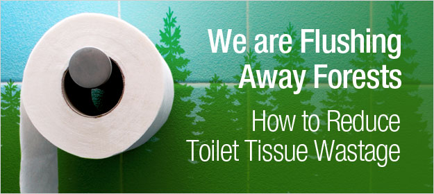 How to Reduce Toilet Tissue Wastage