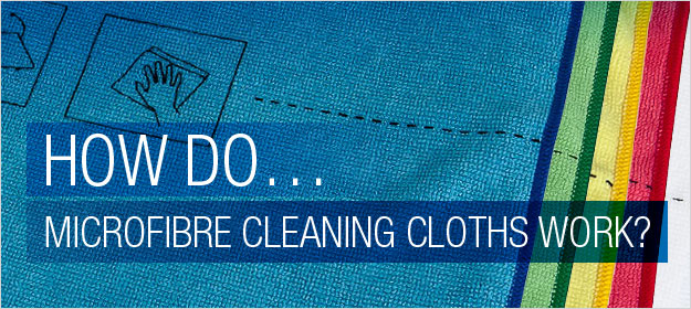 How Do Microfibre Cloths Work?