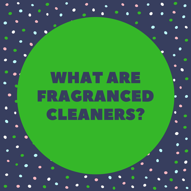 what are fragranced cleaning products