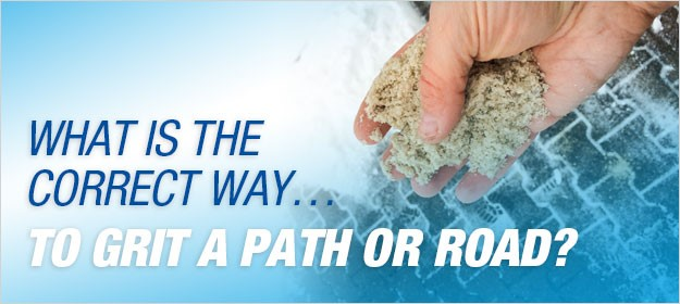 What is the Correct Way to Grit a Path or Road?