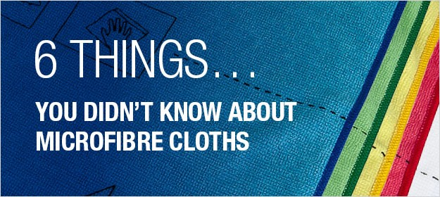6 things you didn't know about microfibre cloths