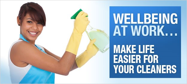Wellbeing at work – make life easier for your cleaners