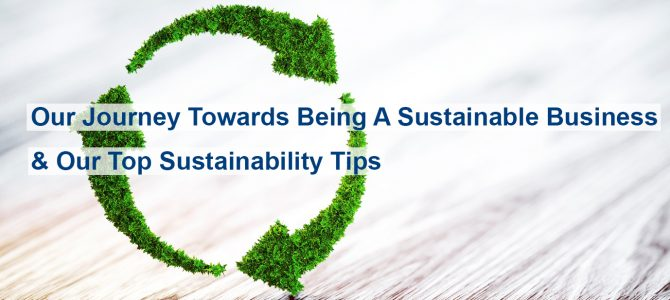 Our Journey Towards Being A Sustainable Business And Our Top Sustainability Tips