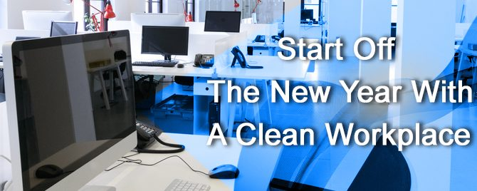 Start Off the New Year with a Clean Workplace